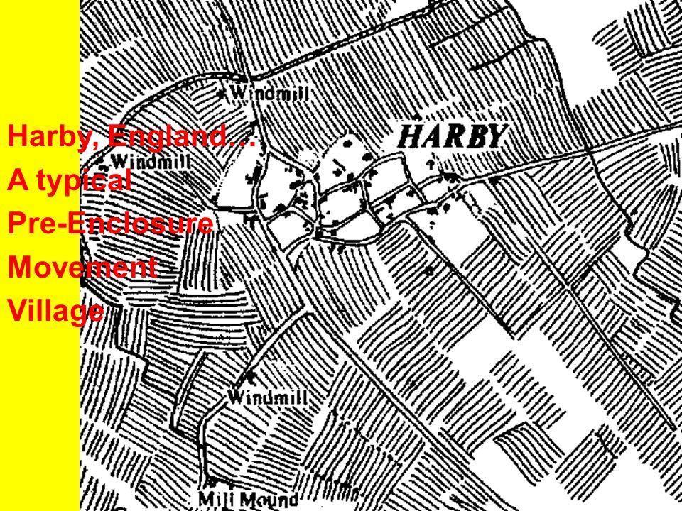 Harby, England… A typical Pre-Enclosure Movement Village