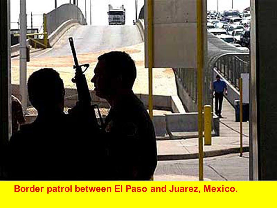 Border patrol between El Paso and Juarez, Mexico.