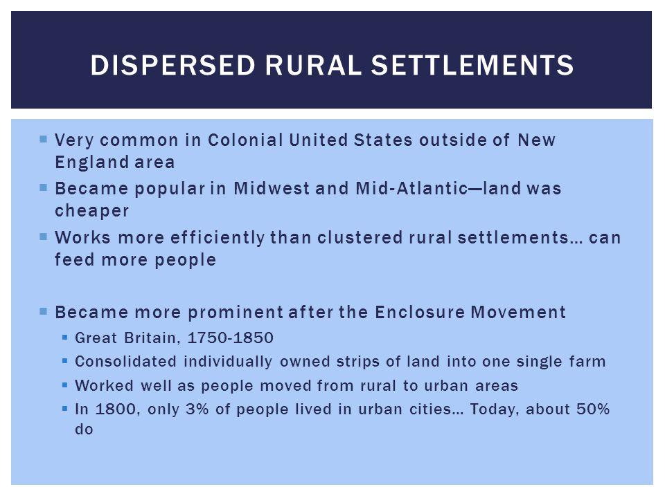  Very common in Colonial United States outside of New England area  Became popular in Midwest and Mid-Atlantic—land was cheaper  Works more efficie