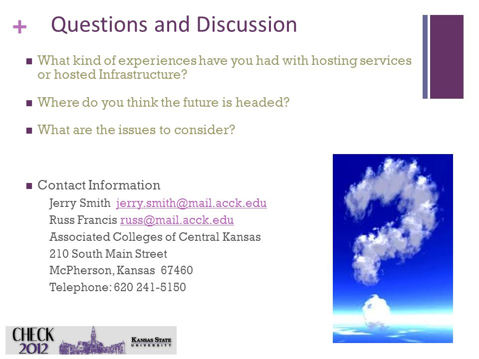 + Questions and Discussion What kind of experiences have you had with hosting services or hosted Infrastructure.