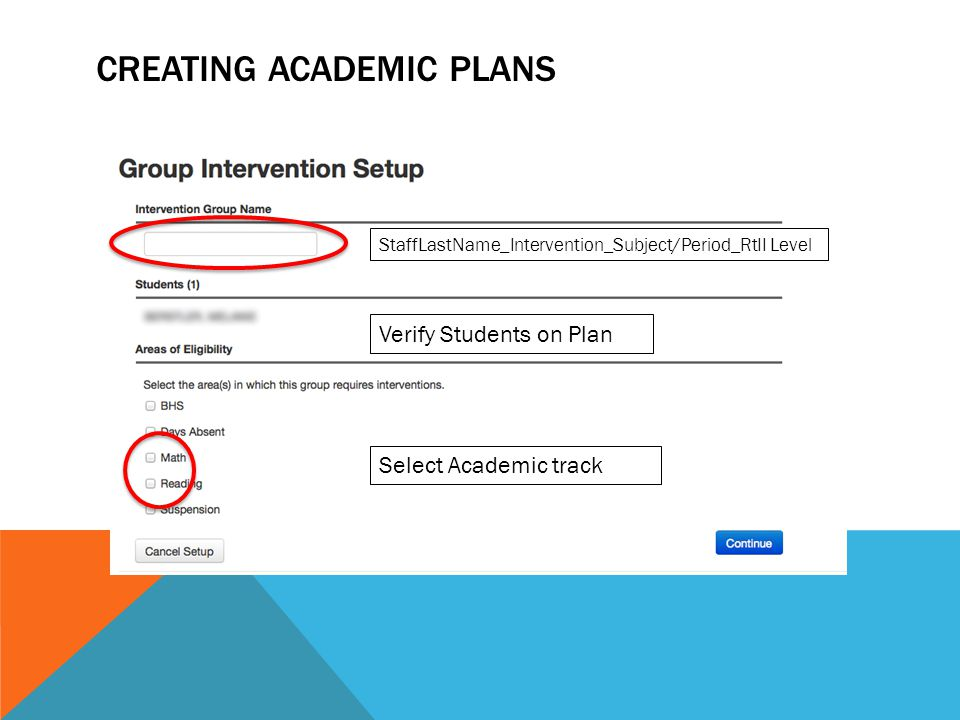 CREATING ACADEMIC PLANS StaffLastName_Intervention_Subject/Period_RtII Level Verify Students on Plan Select Academic track