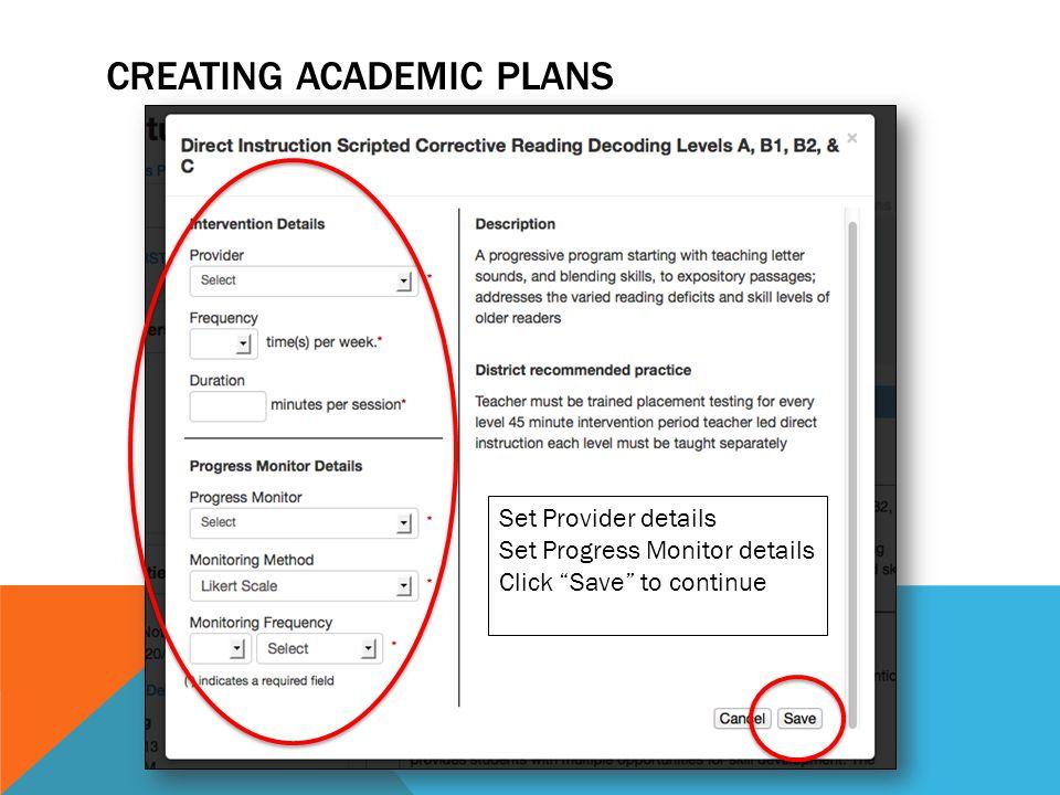 "CREATING ACADEMIC PLANS Set Provider details Set Progress Monitor details Click ""Save"" to continue"