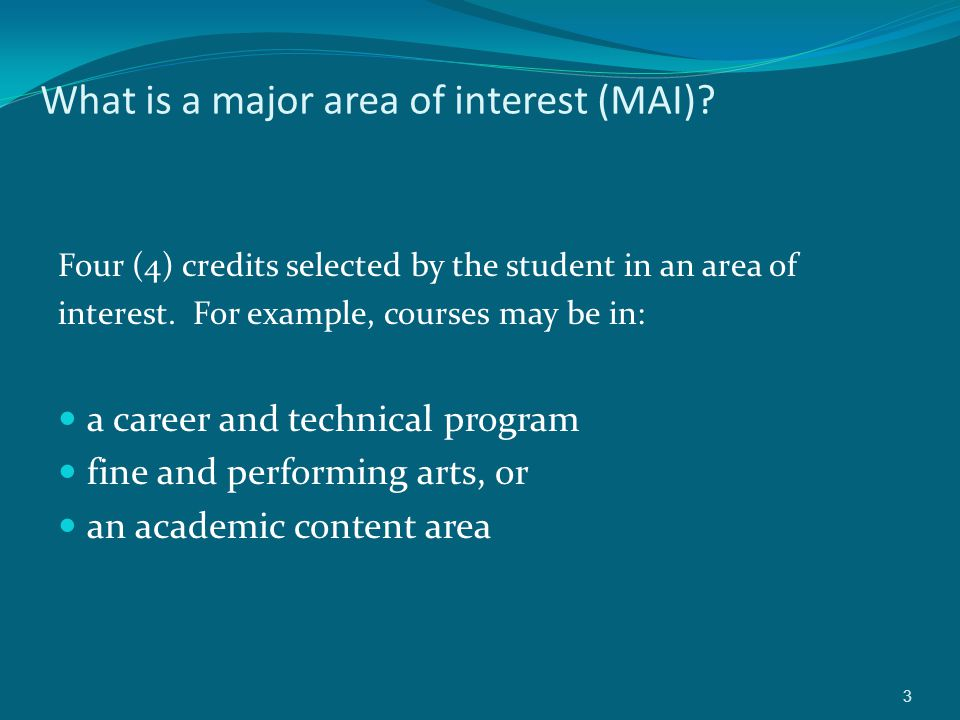 What is a major area of interest (MAI).