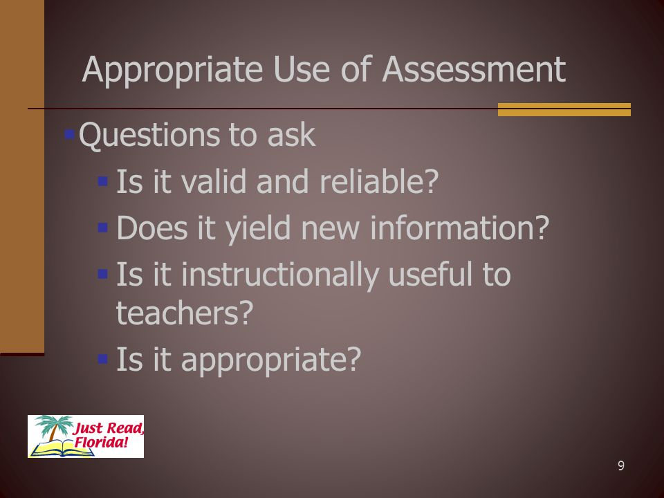 10 HOW does using the Florida Assessments for Instruction in Reading Support Students & Teachers.