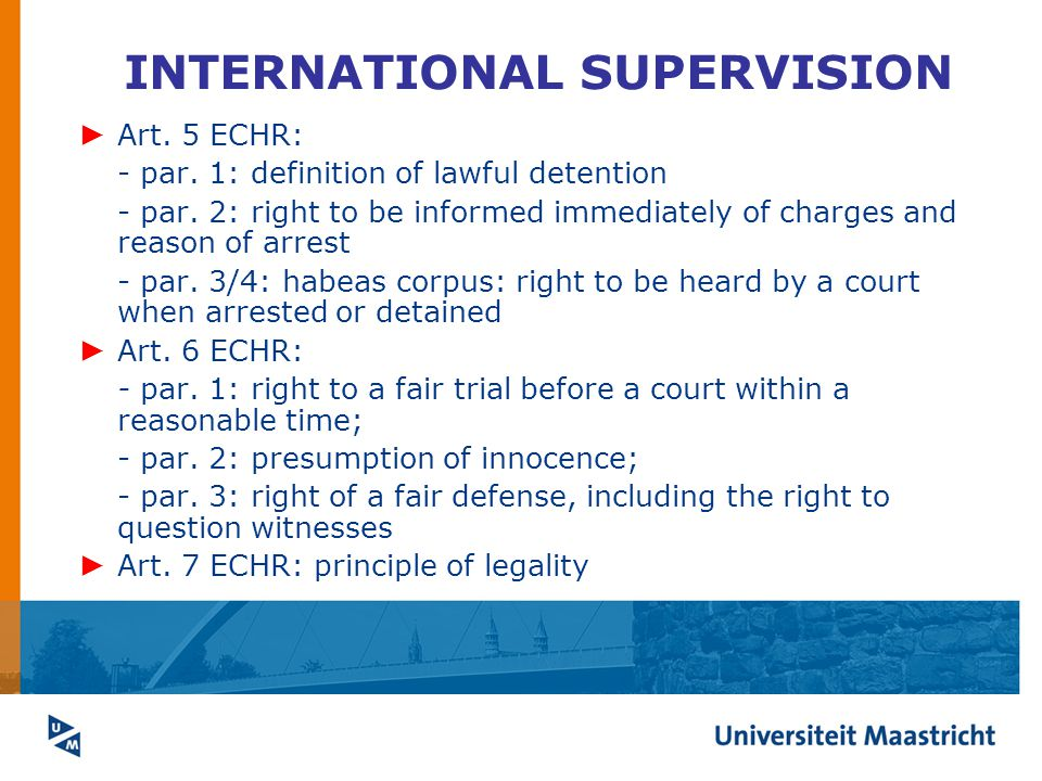 INTERNATIONAL SUPERVISION ► Art. 5 ECHR: - par. 1: definition of lawful detention - par.