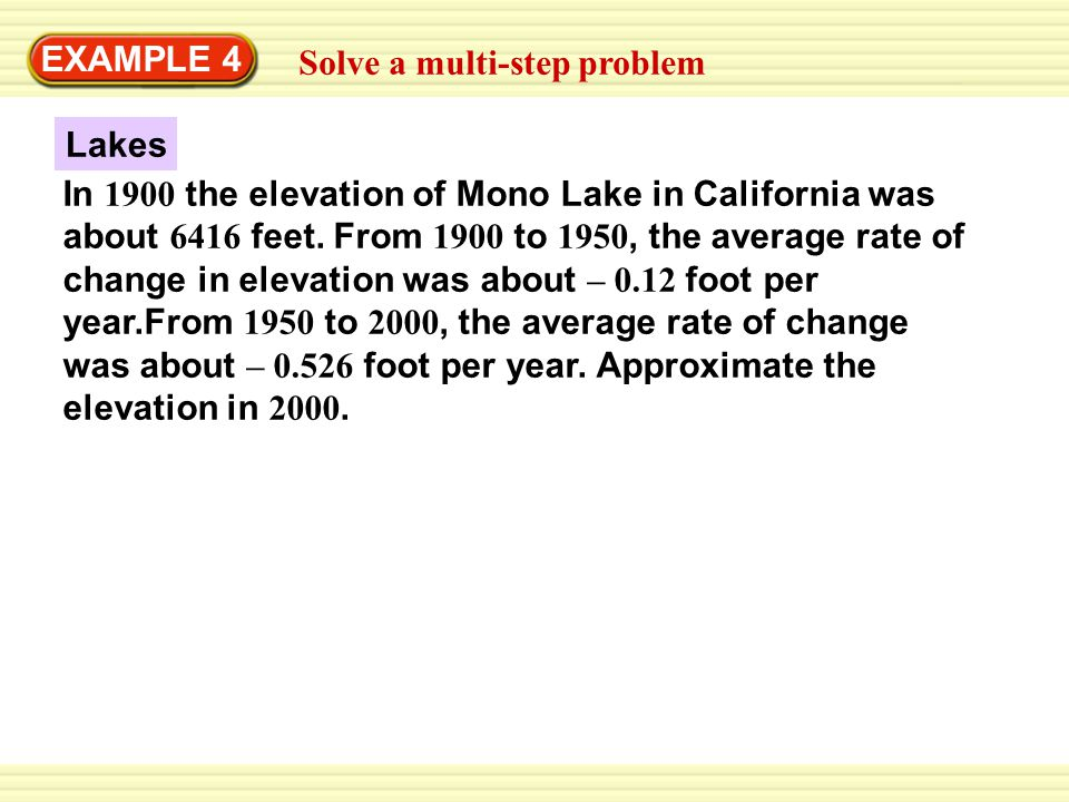 Lakes EXAMPLE 4 Solve a multi-step problem In 1900 the elevation of Mono Lake in California was about 6416 feet.