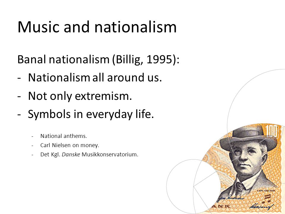 Banal nationalism (Billig, 1995): -Nationalism all around us.