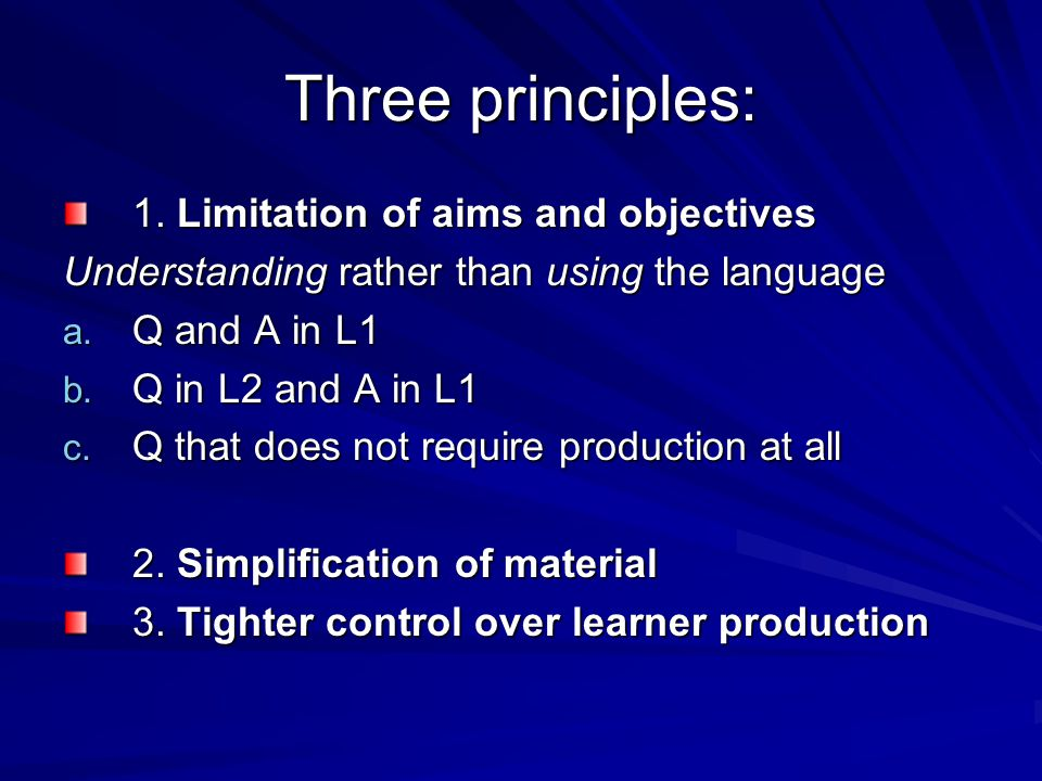 Three principles: 1.