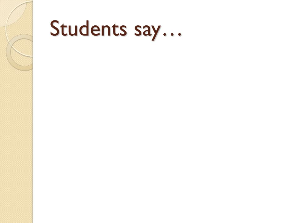 Students say…