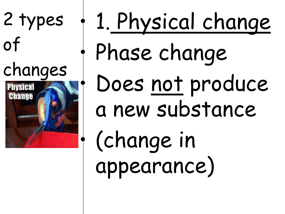 2 types of changes 1.