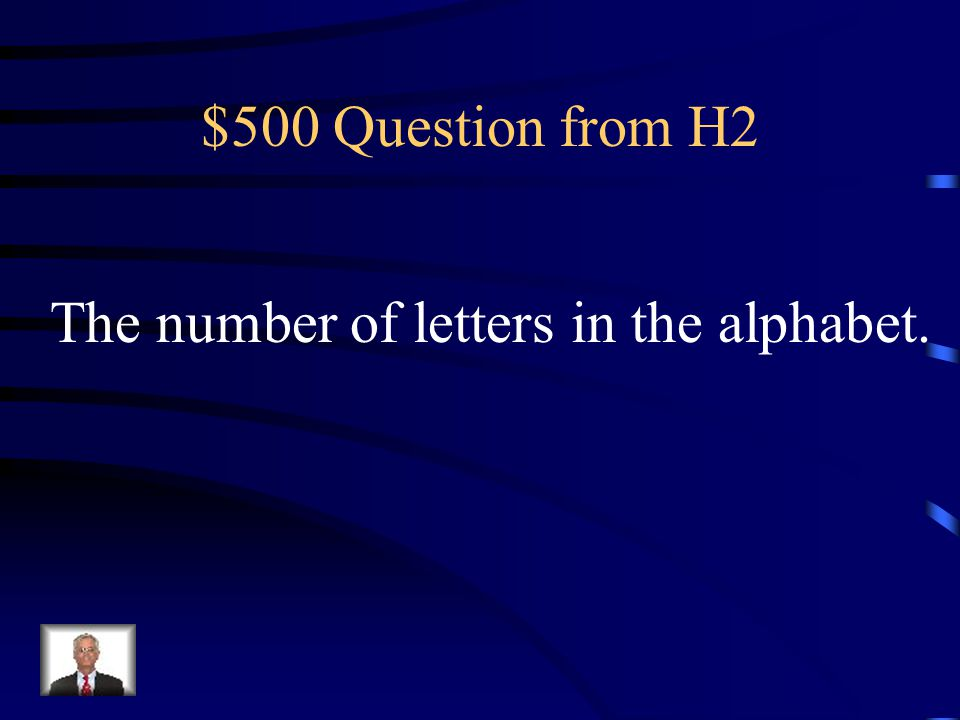 $400 Answer from H2 What is J