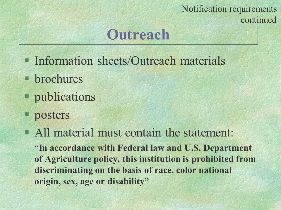 Outreach §Information sheets/Outreach materials §brochures §publications §posters §All material must contain the statement: In accordance with Federal law and U.S.