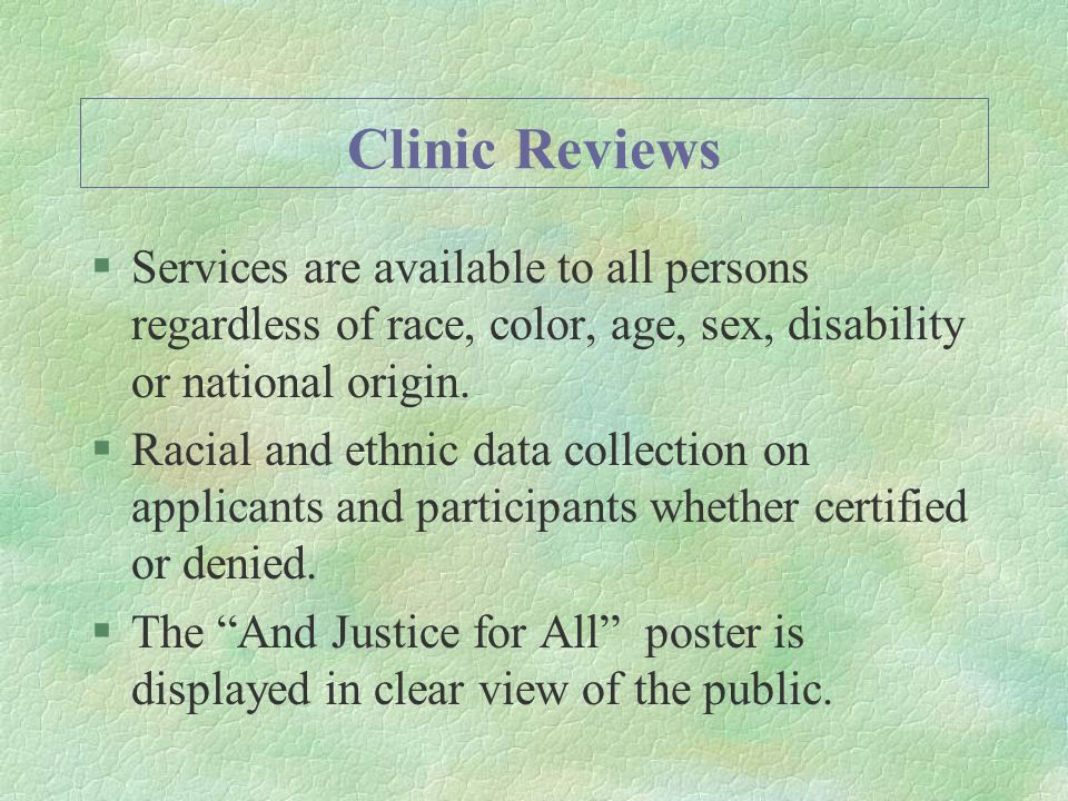 Clinic Reviews §Services are available to all persons regardless of race, color, age, sex, disability or national origin.