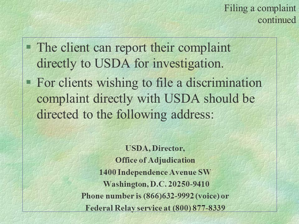 §The client can report their complaint directly to USDA for investigation.