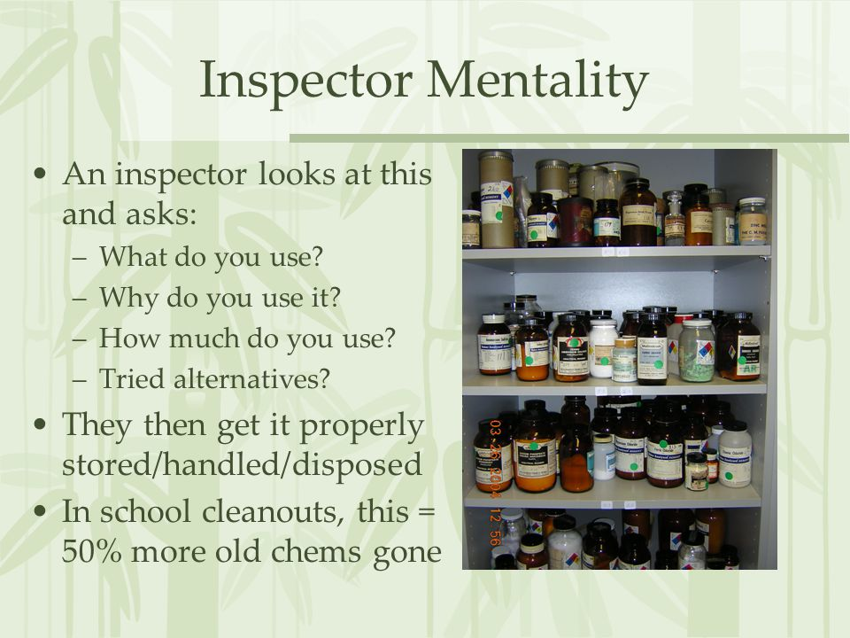 Inspector Mentality An inspector looks at this and asks: –What do you use.