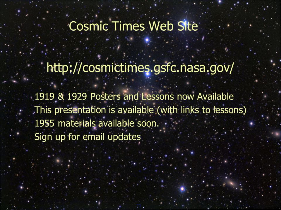 73 Cosmic Times Web Site    1919 & 1929 Posters and Lessons now Available  This presentation is available (with links to lessons)  1955 materials available soon.