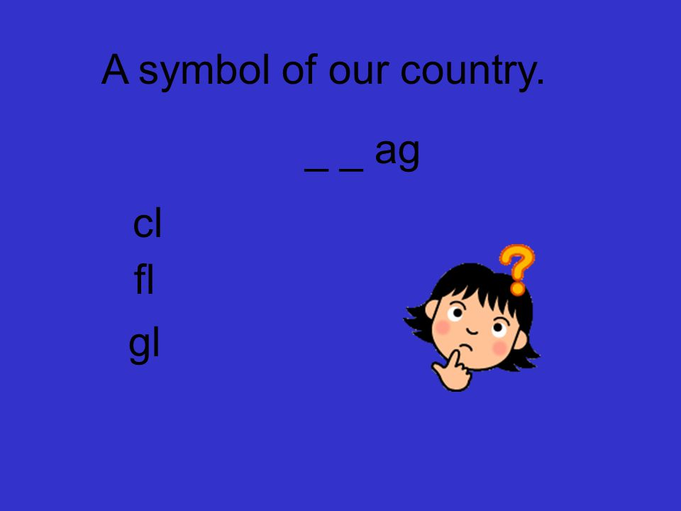 A symbol of our country. _ _ ag cl fl gl