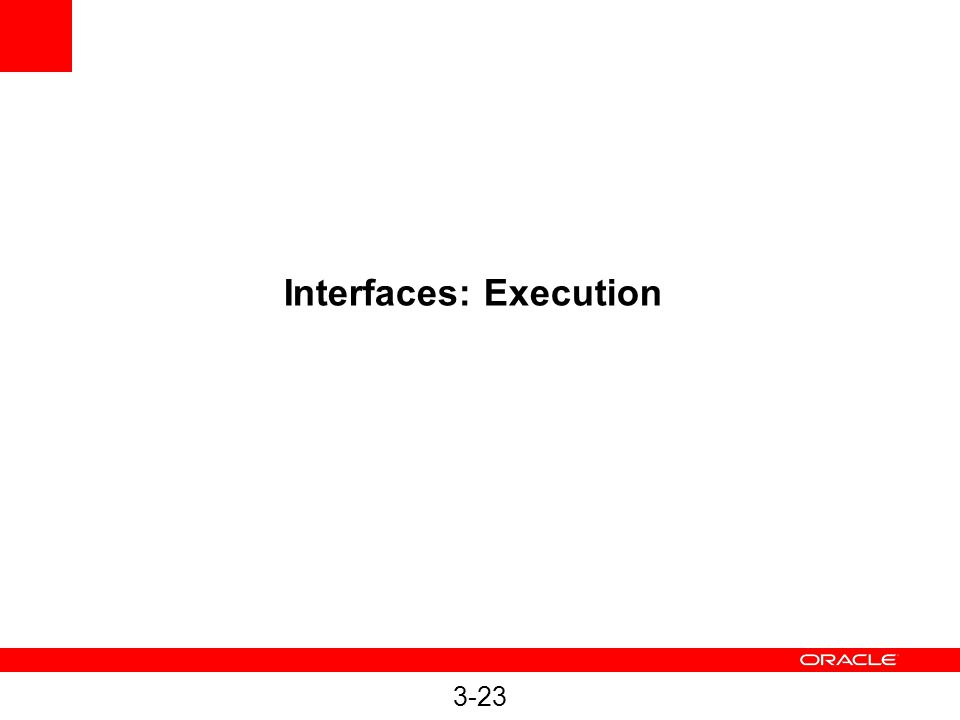 3-23 Interfaces: Execution