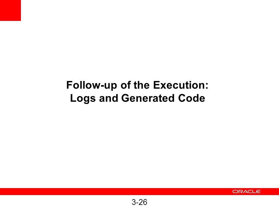 3-26 Follow-up of the Execution: Logs and Generated Code