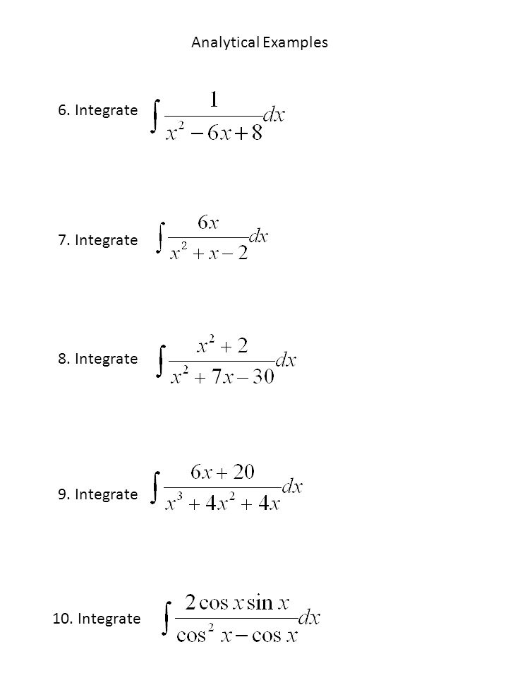 Analytical Examples 6. Integrate 7. Integrate 8. Integrate 9. Integrate 10. Integrate