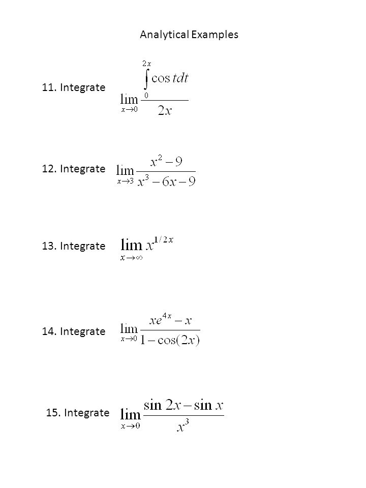 Analytical Examples 11. Integrate 12. Integrate 13. Integrate 14. Integrate 15. Integrate