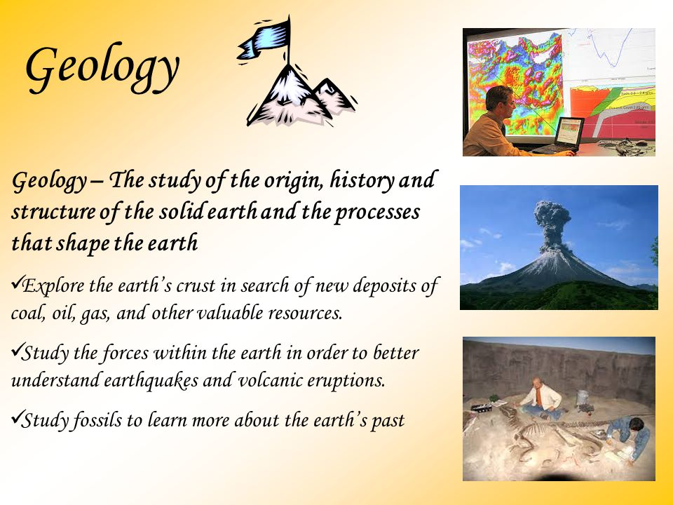 Earth Science: Study of the earth, its history, its changes and its place in the universe Branches of Earth science: Geology- study of the earth's origin, history and structure physical- materials that make up earth and the processes that shape earth's surface historical-earth's history