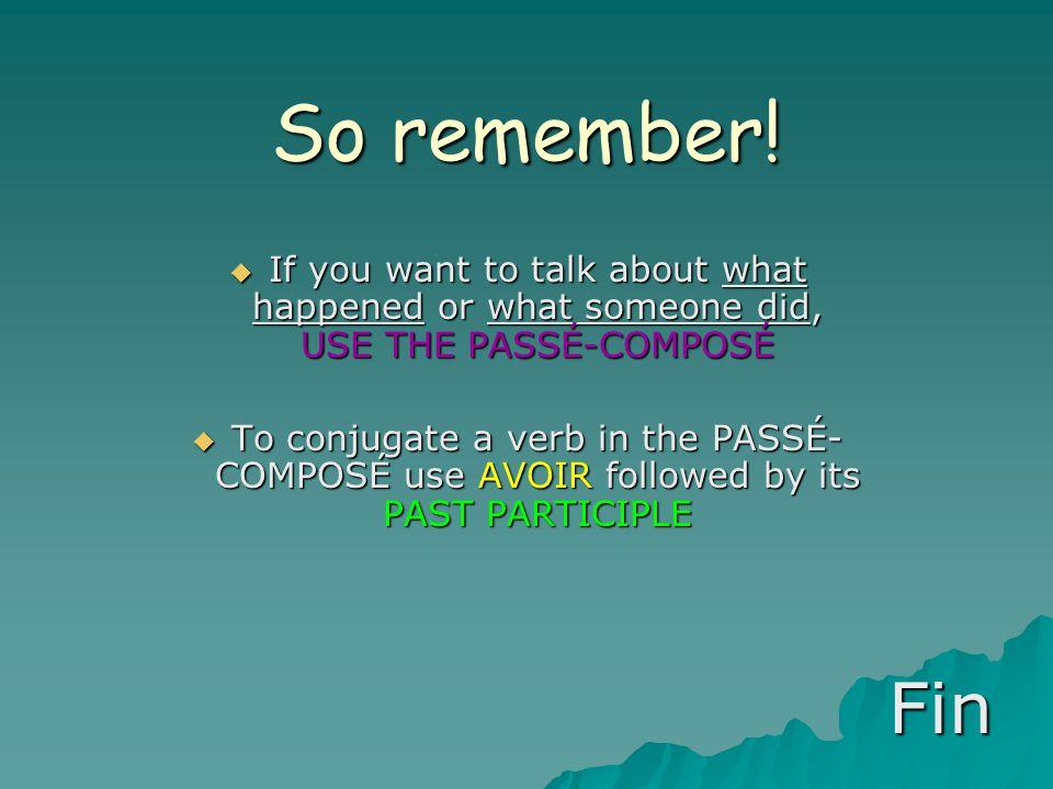 So remember.