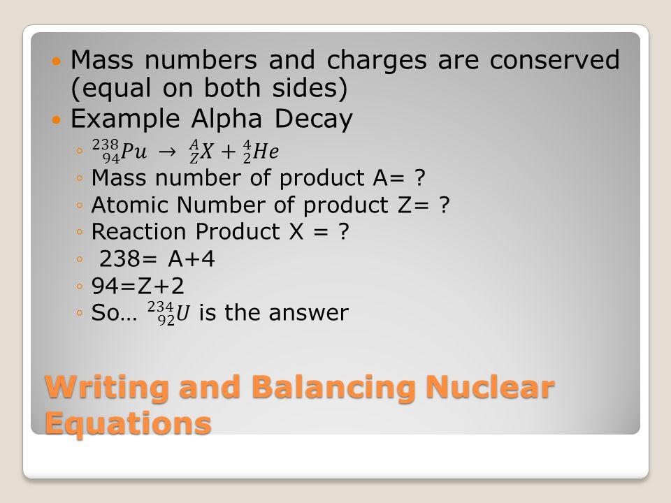Writing and Balancing Nuclear Equations