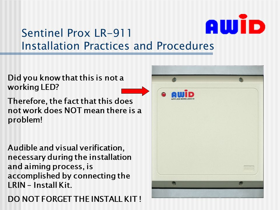 Sentinel Prox LR-911 Installation Practices and Procedures Did you know that this is not a working LED.