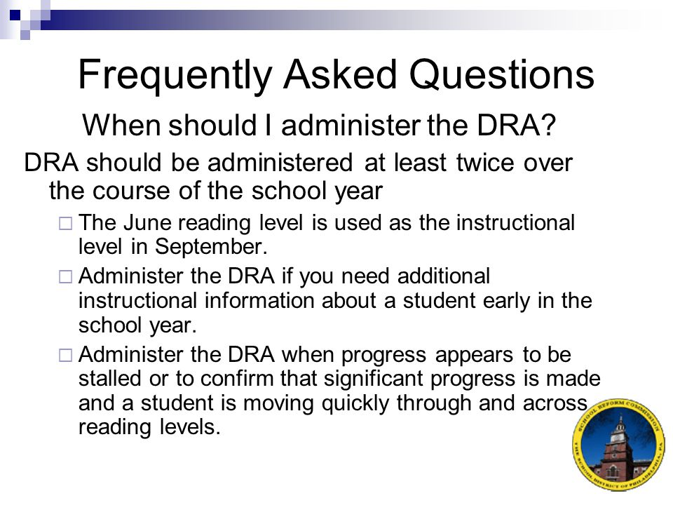 Frequently Asked Questions Does the DRA determine a student's instructional reading level.