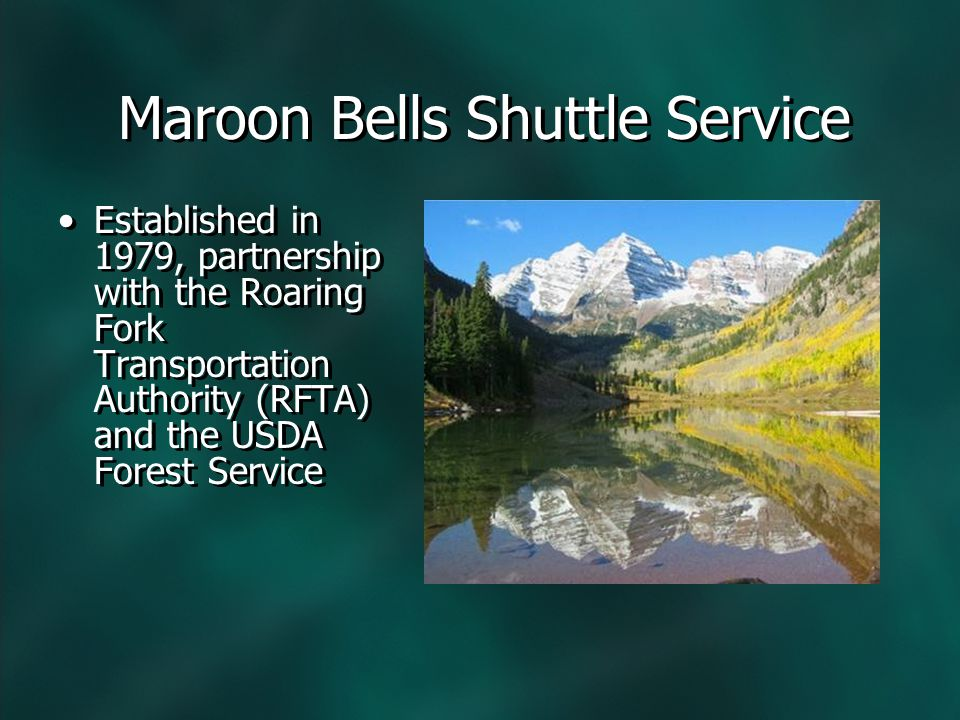 Maroon Bells Shuttle Service Provides public transportation to the Colorado scenic landmark of Maroon Bells from the City of Aspen