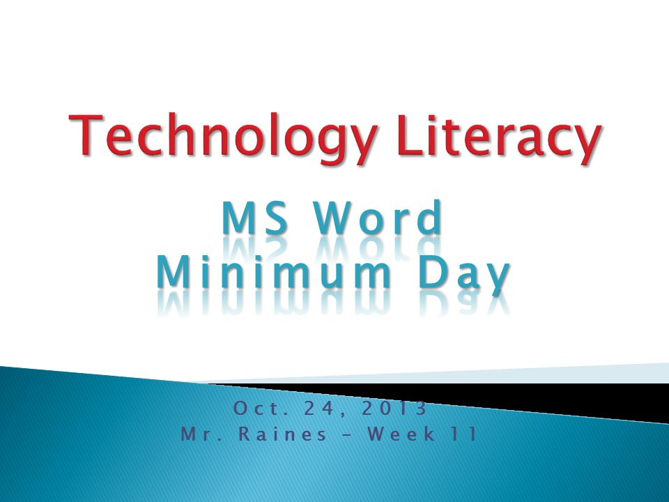 Oct. 24, 2013 Mr. Raines – Week 11