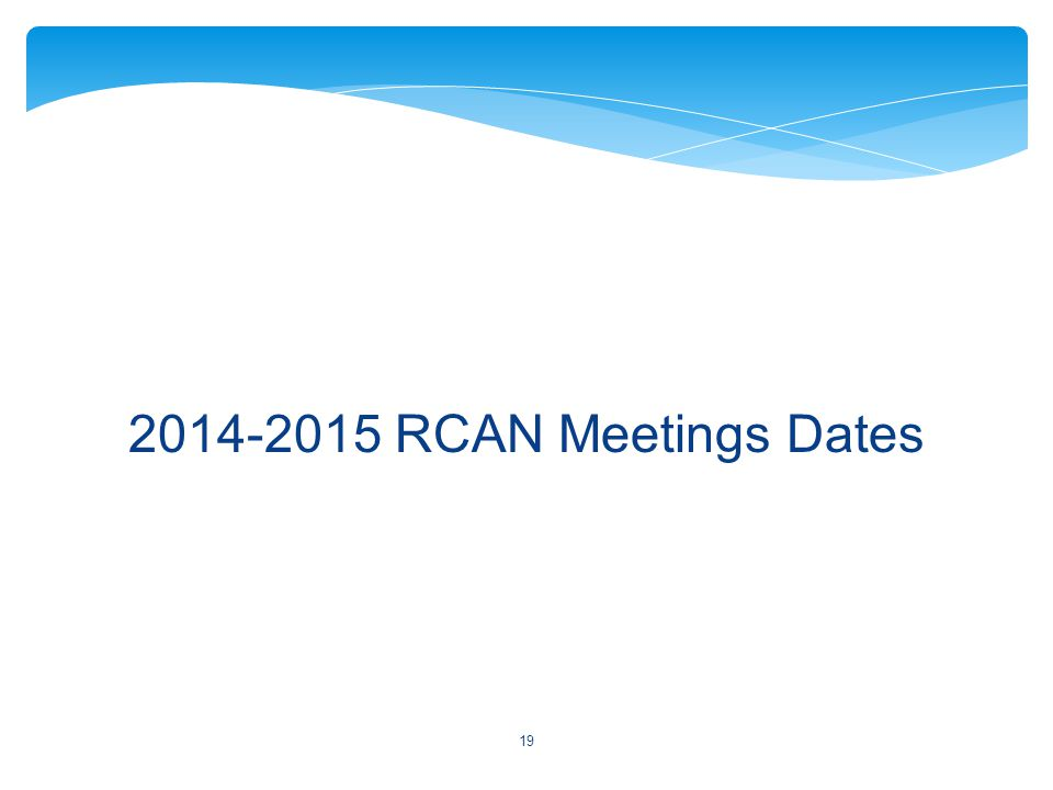 2014-2015 RCAN Meetings Dates 19