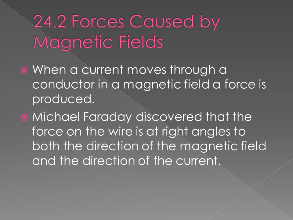  Faraday's explanation was lacking the direction of the force.