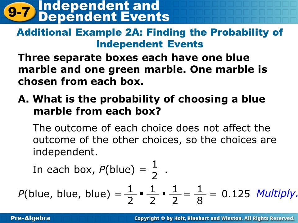 Pre-Algebra 9-7 Independent and Dependent Events B.