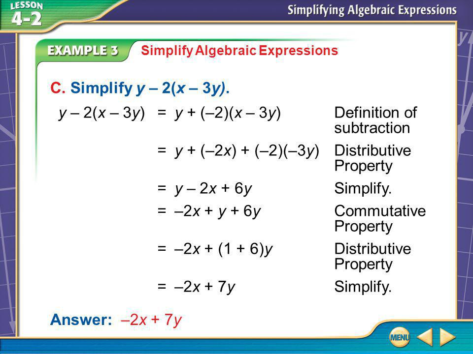 Example 3C Simplify Algebraic Expressions C. Simplify y – 2(x – 3y).
