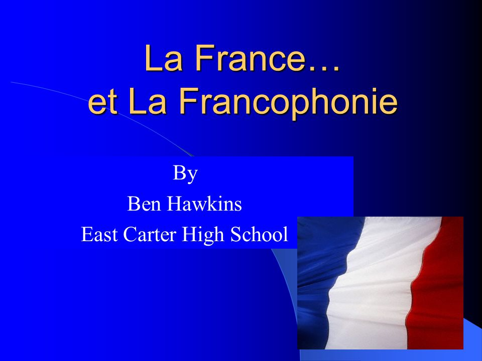 First thing you have to know about France is….