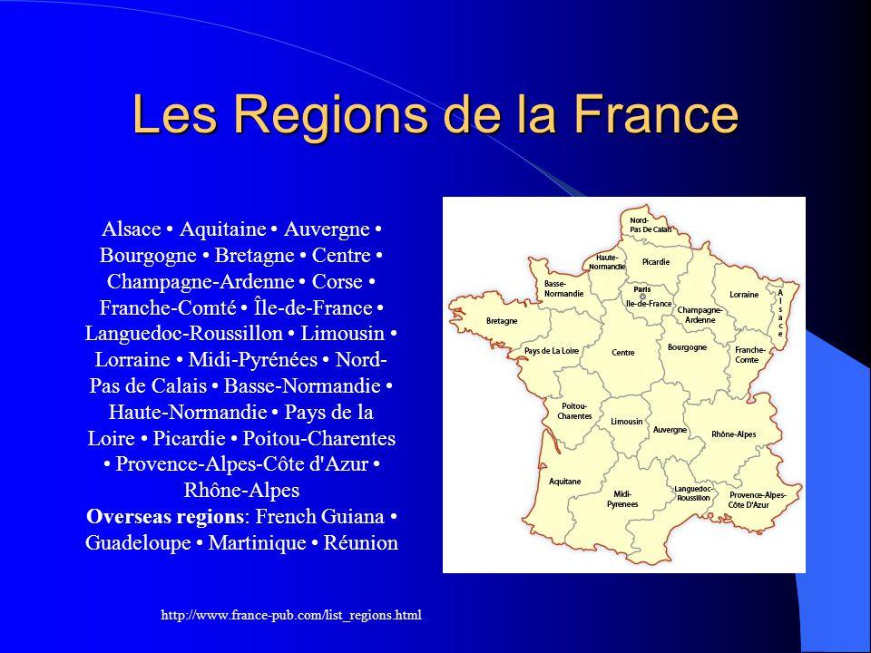Les Regions de la France Alsace Aquitaine Auvergne Bourgogne Bretagne Centre Champagne-Ardenne Corse Franche-Comté Île-de-France Languedoc-Roussillon