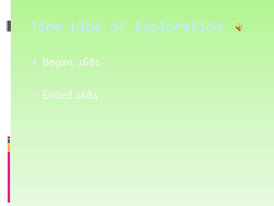 Time Line of Exploration  Began: 1681  Ended:1684