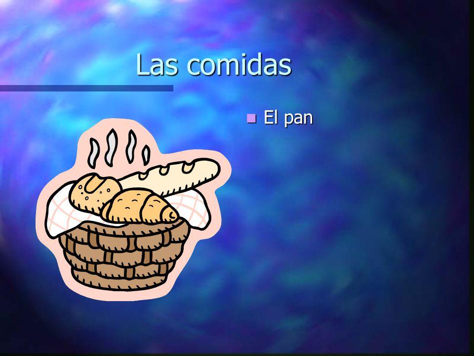 Las comidas El pan