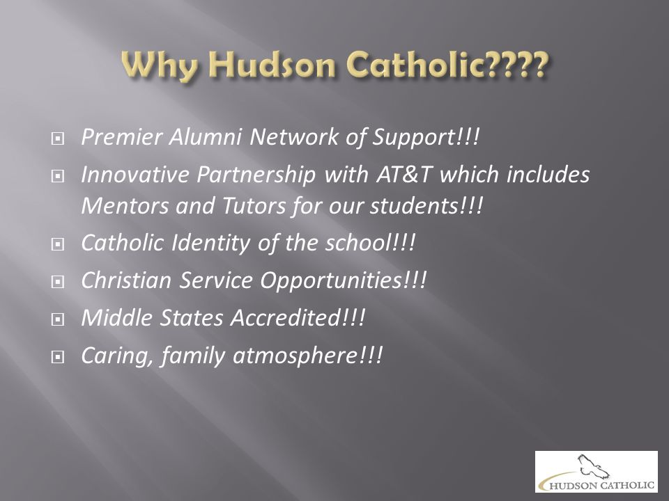  Premier Alumni Network of Support!!!  Innovative Partnership with AT&T which includes Mentors and Tutors for our students!!!  Catholic Identity of