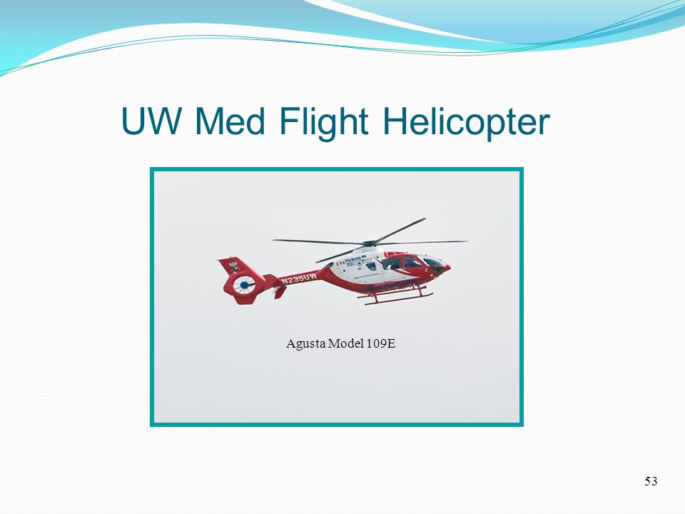 UW Med Flight Helicopter Agusta Model 109E 53