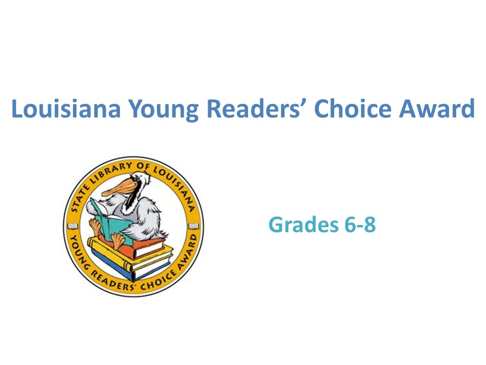 Louisiana Young Readers' Choice Award Grades 6-8