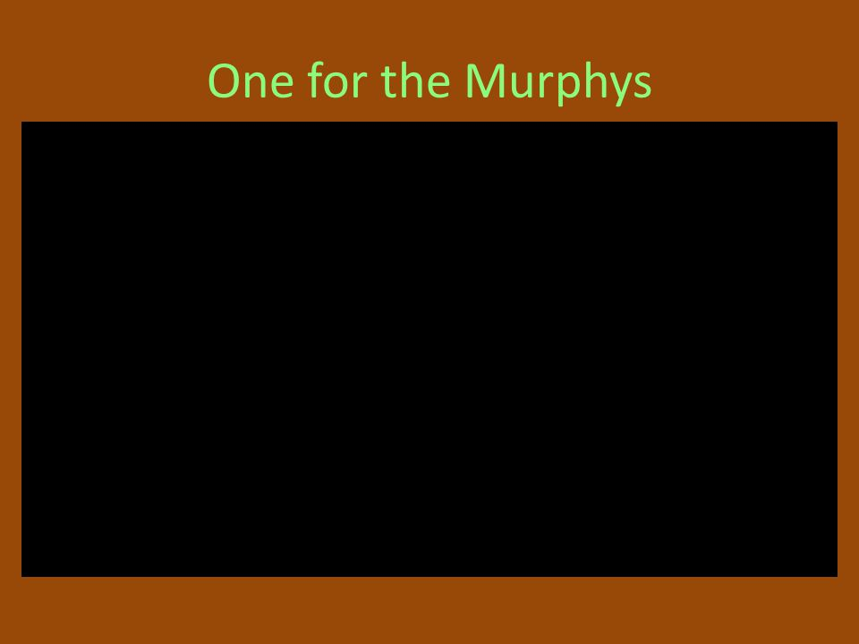 One for the Murphys