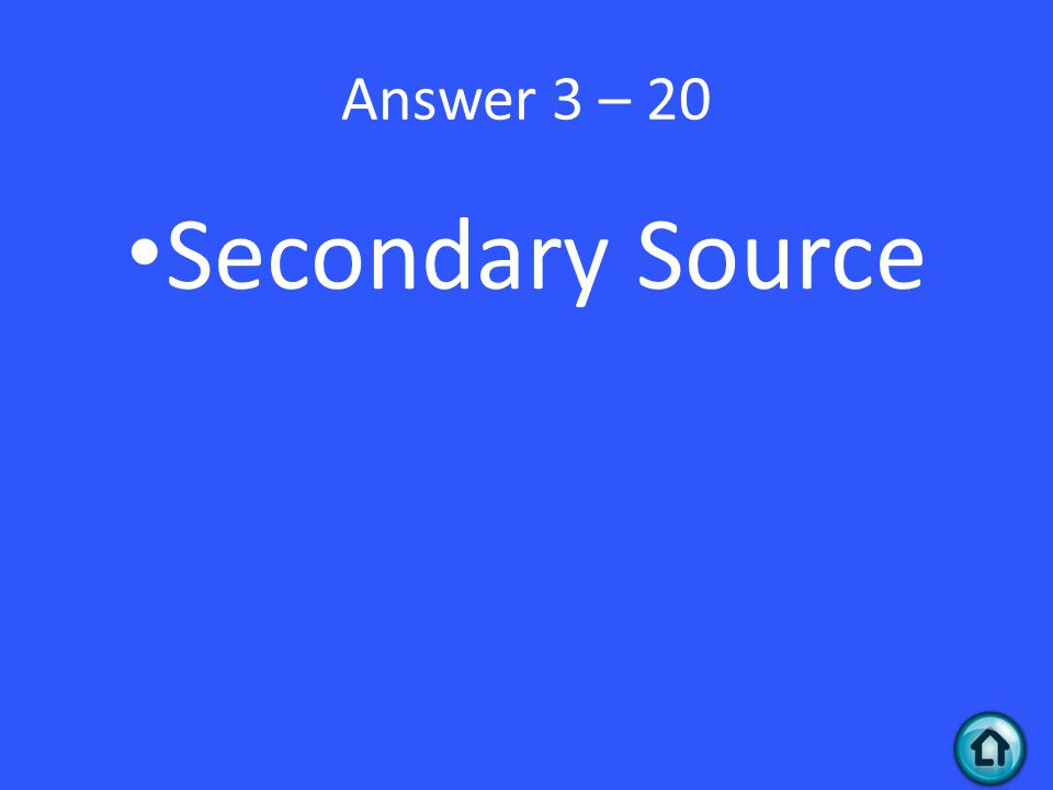 Answer 3 – 20 Secondary Source