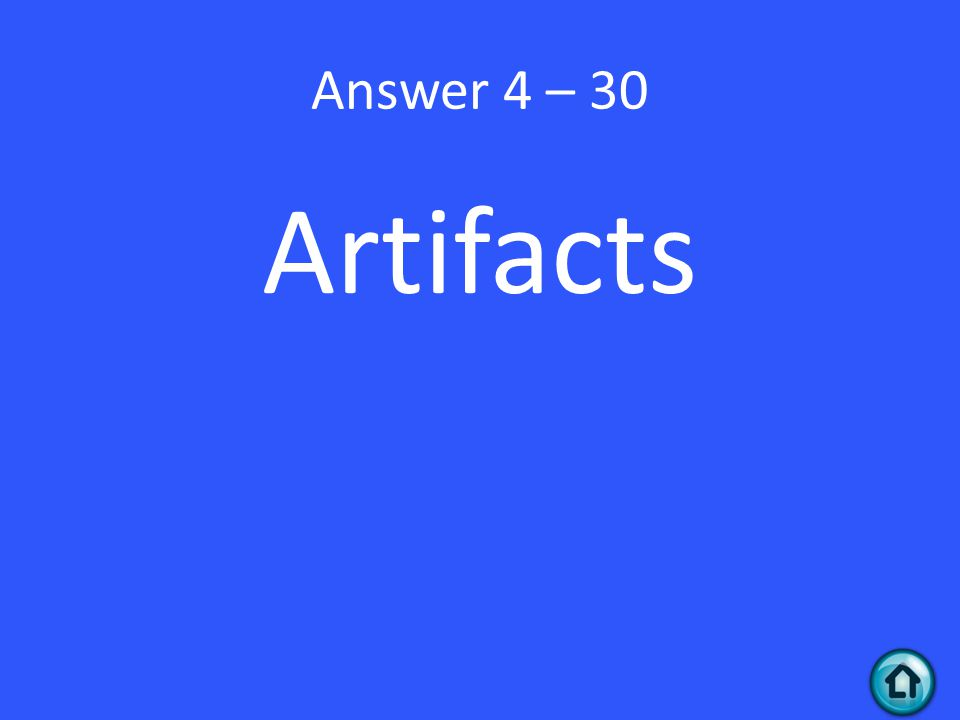 Answer 4 – 30 Artifacts