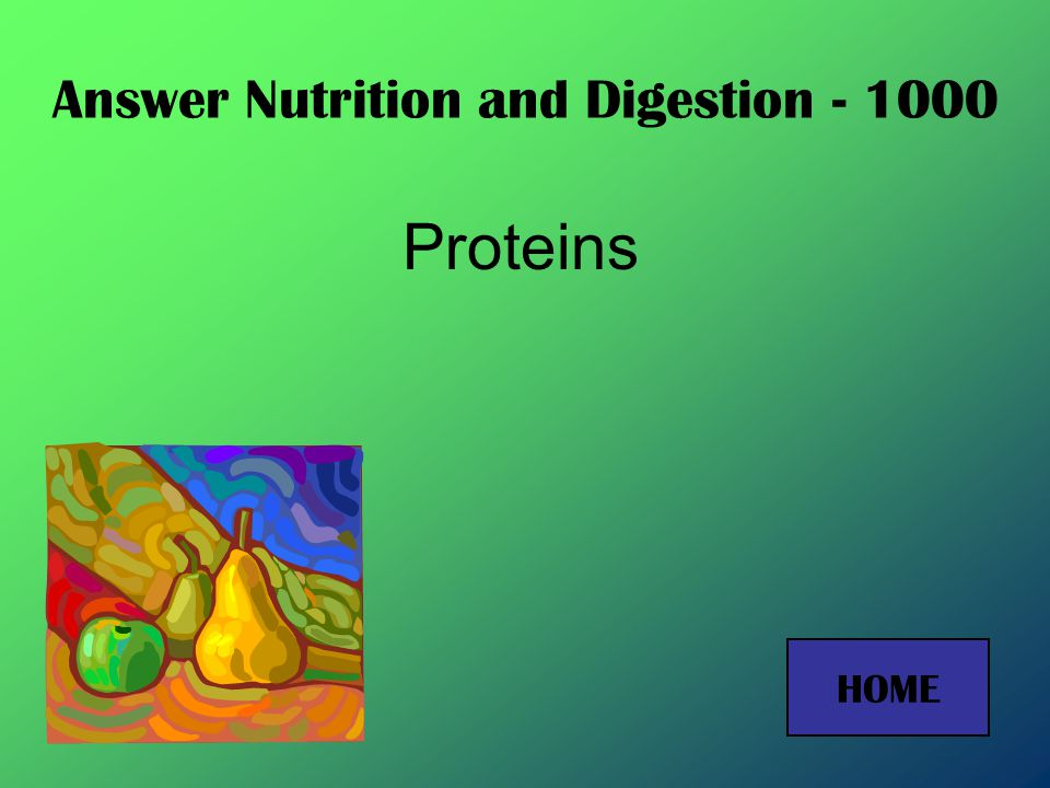 Answer Nutrition and Digestion - 800 Peristalsis HOME