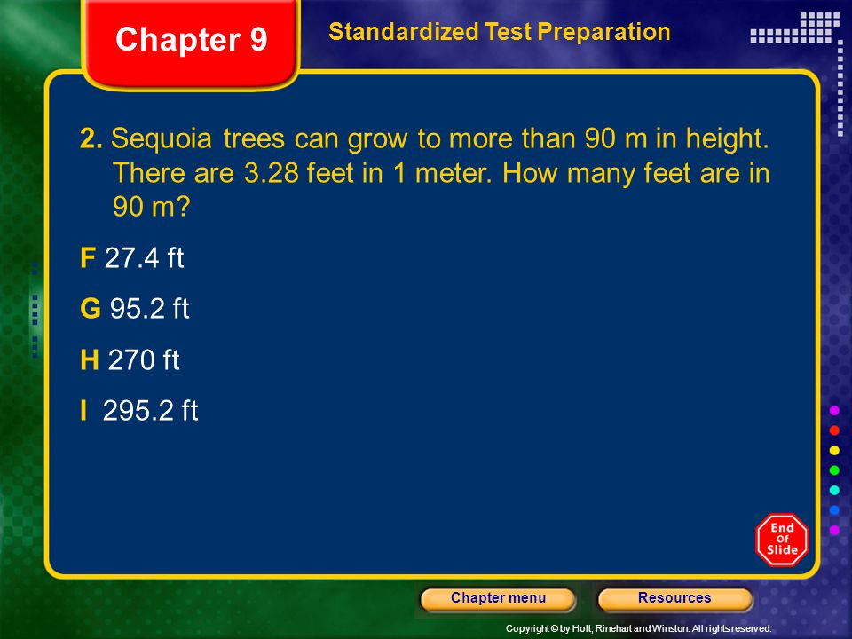 Copyright © by Holt, Rinehart and Winston. All rights reserved. ResourcesChapter menu 2. Sequoia trees can grow to more than 90 m in height. There are