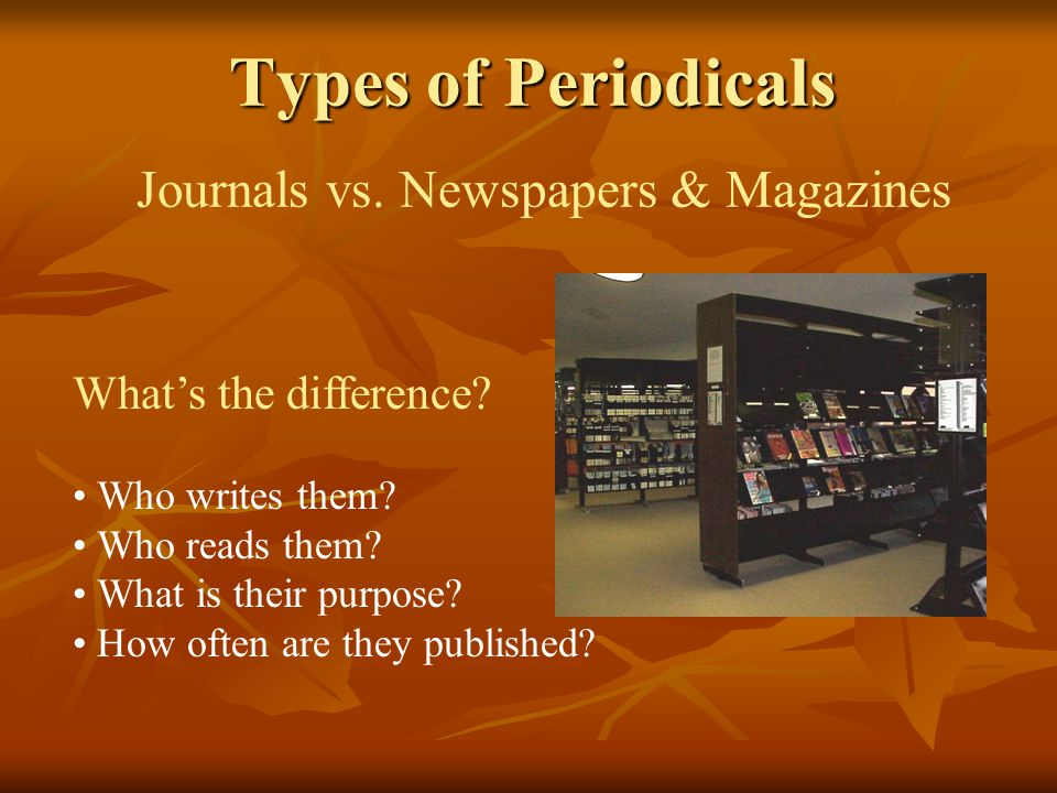 Journals Considered a scholarly or academic source.