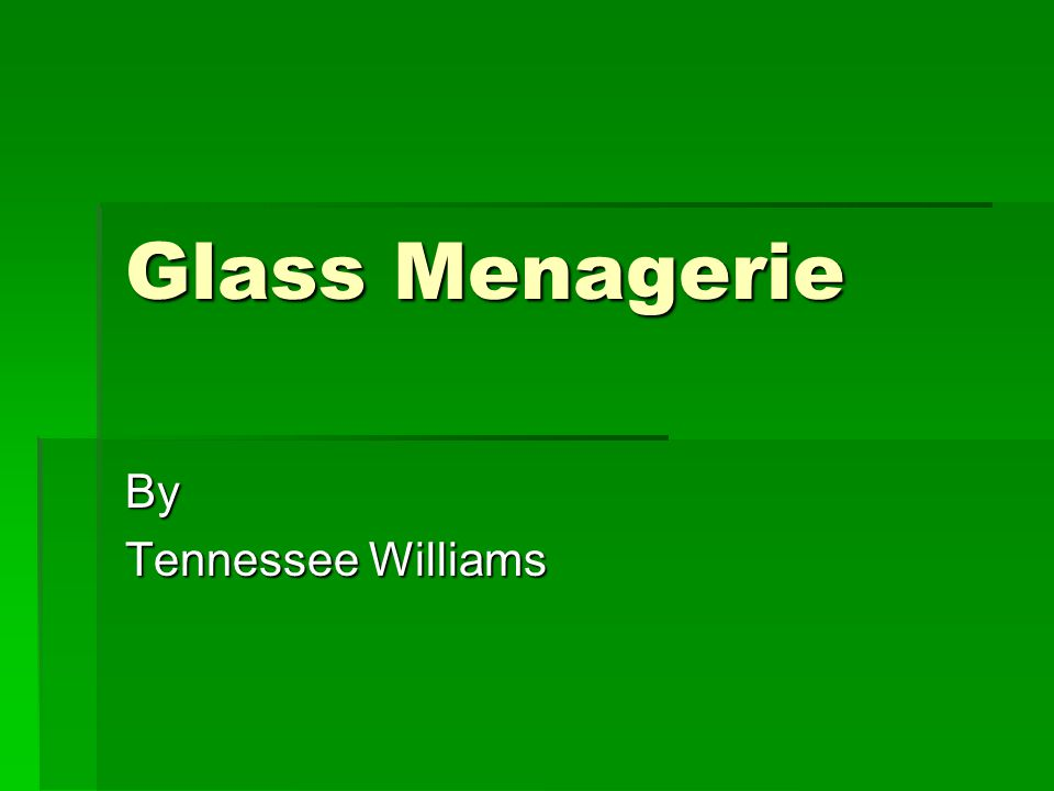 About the Author  Born Thomas Williams in Mississippi  Nickname given to him in college because of his Southern roots  Average student and social outcast, Williams turned to writing for comfort